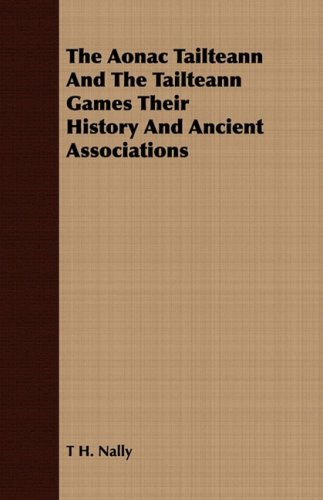 The Aonac Tailteann And The Tailteann Games Their History And Ancient Associations