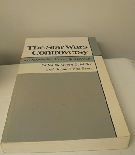First Edition of The Star Wars Controversy: An International Security Reader [Editors-S.E.Miller& S.Van Evera]