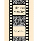 img - for [(Film and Morality)] [Author: Philip Gillett] published on (December, 2012) book / textbook / text book