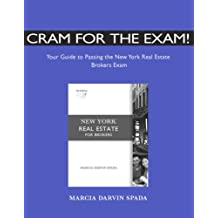Cram for the Exam!: Your Guide to Passing the New York Real Estate Brokers Exam