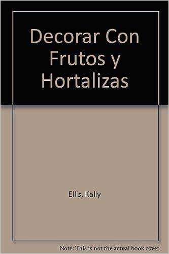 Descargar archivo PDF gratis ebook Decorar con frutos y hortalizas PDF RTF DJVU