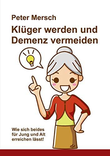 Klüger Werden Und Demenz Vermeiden  [Mersch, Peter] (Tapa Blanda)