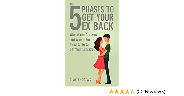 Amazon the 5 phases to get your ex back where you are now and amazon the 5 phases to get your ex back where you are now and where you need to go to get your ex back ebook clay andrews amelia oconnor kindle fandeluxe Choice Image