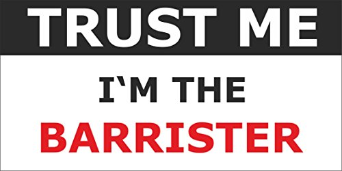 INDIGOS UG - Sticker / Bumper - JDM / Die cut - Job / Profession - 190x95 mm - saying - Trust me I'M BARRISTER ()