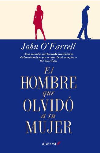 El hombre que olvidó a su mujer (Narrativa (alevosia)) (Spanish Edition)