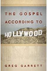 The Gospel according to Hollywood (The Gospel according to...) Kindle Edition