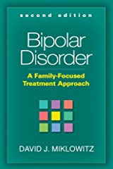 Bipolar Disorder, Second Edition: A Family-Focused Treatment Approach Kindle Edition