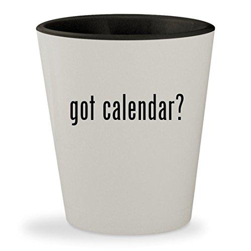 Got Calendar    White Outer   Black Inner Ceramic 1 5Oz Shot Glass