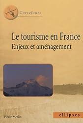 Le tourisme en France : enjeux et aménagement