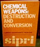 Chemical Weapons : Destruction and Conversion, Stockholm International Peace Research Institute, 0850661994