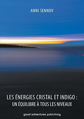 Les Énergies Cristal et Indigo un équilibre à tous les niveaux  [Sennov, Anni] (Tapa Blanda)