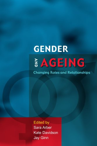 Gender and Ageing: Changing Roles and Relationships (Ageing & Later Life Series)