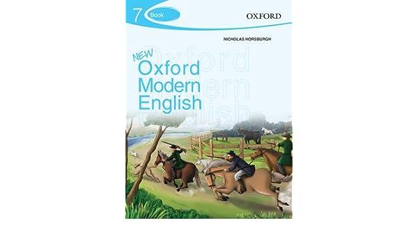 New Oxford Modern English Book 7 (New Edition): Nicholas Horsburgh