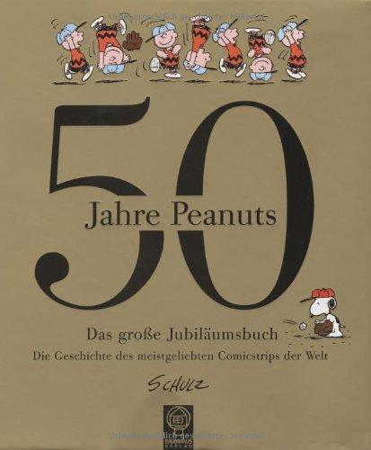 50 Jahre Peanuts: Das grosse Jubiläumsbuch Gebundenes Buch – 2002 Charles M. Schulz David Larkin Baumhaus Medien 383150041X