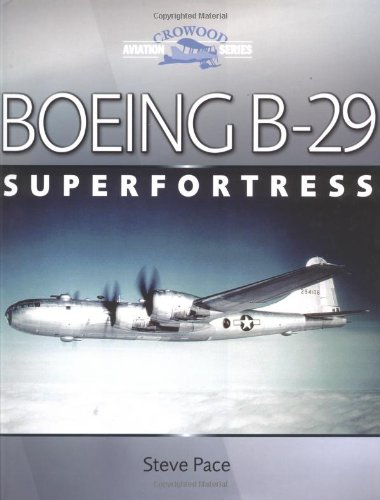 Boeing B-29 Superfortress (Crowood Aviation Series) ()