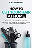 How to Cut Your Hair at Home: The Essential Guide - Ideal for Home Learning
