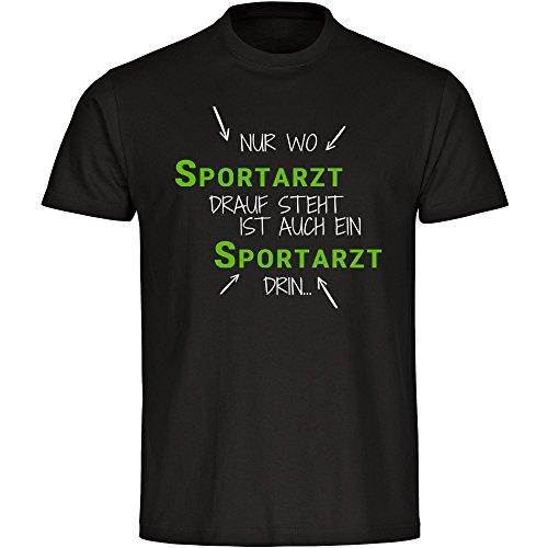 T-Shirt Nur wo Sportarzt drauf steht ist auch ein Sportarzt drin schwarz Herren Gr. S bis 5XL