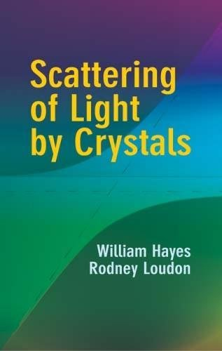 Scattering of Light by Crystals (Dover Science Books) (Solid Optic Crystal)