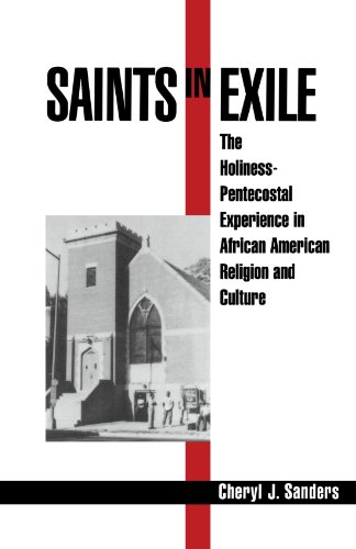 : Saints in Exile: The Holiness-Pentecostal Experience in African American Religion and Culture (Religion in America)