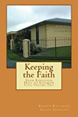 Keeping the Faith: From Kingdom Hall to Kingdom Call Part Two (Leaving the Watchtower) (Volume 3) Paperback