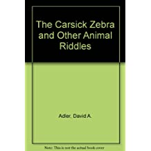 The Carsick Zebra and Other Animal Riddles