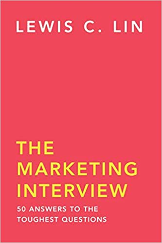 The Marketing Interview: 50 Answers to the Toughest Questions: Lewis