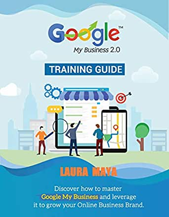 Google My Business 2.0 Training Guide (GMB Book 2) (English ...
