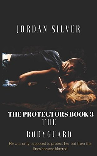 Download The Protectors Book 3: The Bodyguard PDF