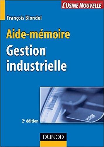 amazon fr aide memoire de gestion industrielle 2eme edition francois blondel livres