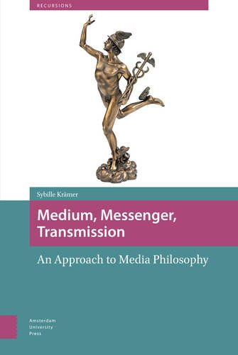Medium, Messenger, Transmission: An Approach to Media Philosophy
