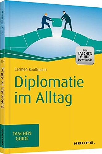 diplomatie-im-alltag-beziehungen-professionell-gestalten-haufe-taschenguide