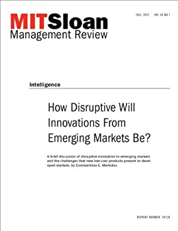 How Disruptive Will Innovations from Emerging Markets Be? -- Journal Article