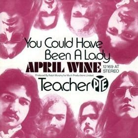 April Wine - You Could Have Been A Lady / Teacher - Pye Records - 12 169 AT (April Wine Could Have Been A Lady)