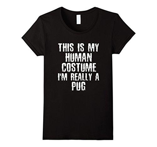 Womens Human Costume I'm Really A Pug Funny Halloween Dog T-shirt Small Black
