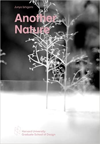 Another nature harvard gsd studio reports junya ishigami another nature harvard gsd studio reports junya ishigami 9781934510445 amazon books reheart Image collections