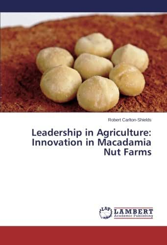 Leadership in Agriculture: Innovation in Macadamia Nut Farms