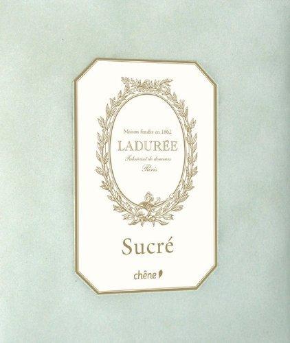 Philippe Andrieu'sLaduree: The Sweet Recipes [Hardcover]2011