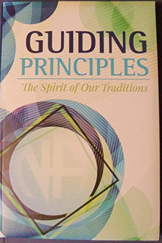 Guiding Principles - The Spirit of Our Traditions