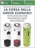 Image de La corsa della green economy. Come la rivoluzione verde sta cambiando il mondo