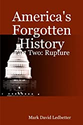 America's Forgotten History, Part 2: Rupture