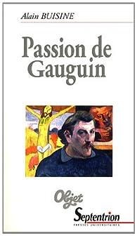 Passion de Gauguin par Alain Buisine