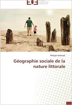 Géographie sociale de la nature littorale (French Edition)