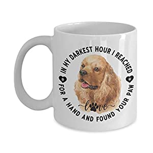 Love My American Cocker Spaniel Mug Gift Dog Mom Dad Reached for a Hand and Found Your Paw Novelty Cup 7