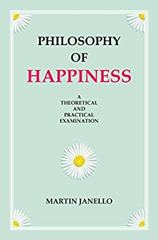 Philosophy of Happiness (English Edition) de [Janello, Martin]