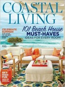 Coastal Living Magazine May 2015   101 Beach House Must Haves