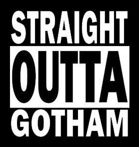 NI155 Straight Outta Gotham White Vinyl Die Cut Decal for Your Car, Truck, Laptop, Window   5.5' X 6'