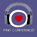 Find Confidence! Urvertrauen aufbauen mit Hypnose | Kim Fleckenstein