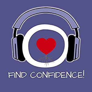 Find Confidence! Urvertrauen aufbauen mit Hypnose Hörbuch