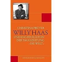 """Willy Haas: und das Feuilleton der Tageszeitung """"Die Welt"""" (Epistemata - Würzburger wissenschaftliche Schriften. Reihe Literaturwissenschaft)"""
