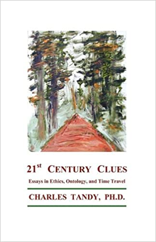 st century clues essays in ethics ontology and time travel  21st century clues essays in ethics ontology and time travel charles tandy 9781934297094 com books
